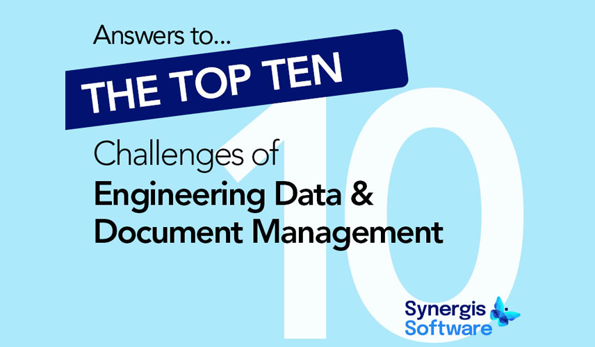 Answers to the Top 10 Challenges of Engineering Document Management