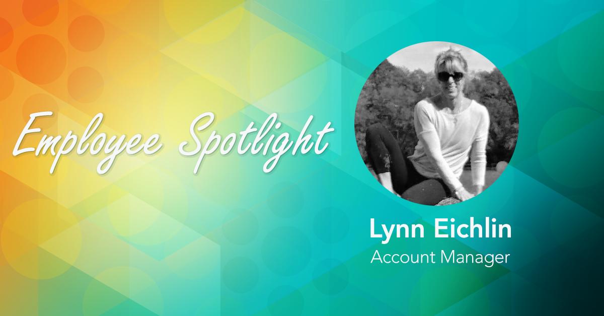 Employee Spotlight: Lynn Eichlin – Everything else is Peanut Butter on a Rice Cake!